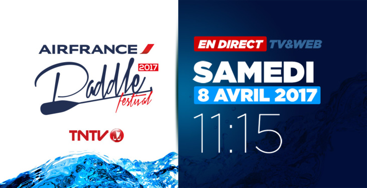 Air France Paddle Festival 2017 en direct TV & WEB sur TNTV