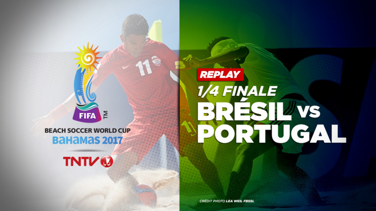 REPLAY : BEACH SOCCER WORLD CUP BAHAMAS 2017 - 1/4 FINALE - BRESIL vs PORTUGAL