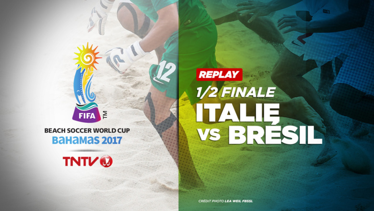 REPLAY : BEACH SOCCER WORLD CUP BAHAMAS 2017 - 1/2 FINALE - ITALIE vs BRESIL