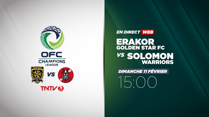 Replay : OFC CHAMPIONS LEAGUE - Erakor Golden Star FC vs Solomon Warriors