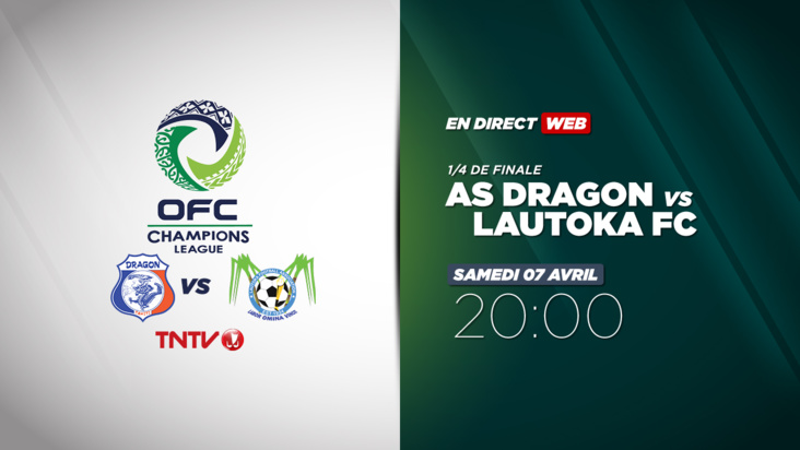 OFC CHAMPIONS LEAGUE - 1/4 de finale AS DRAGON vs LAUTOKA FC
