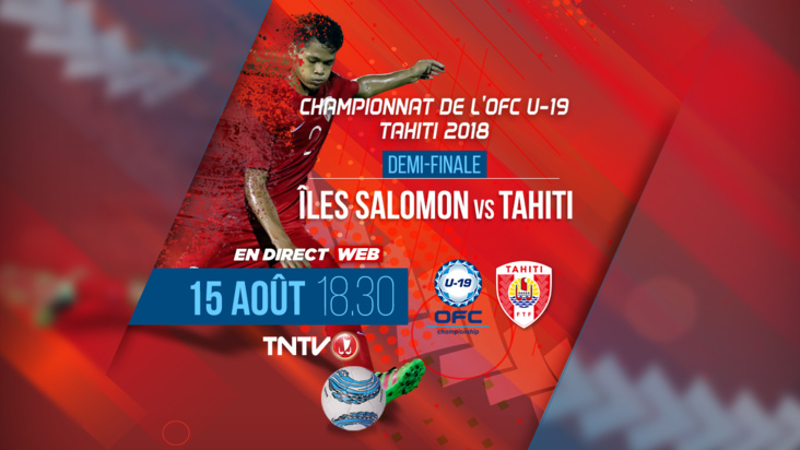 En replay : OFC U-19 DEMI FINALE ILES SALOMON vs TAHITI
