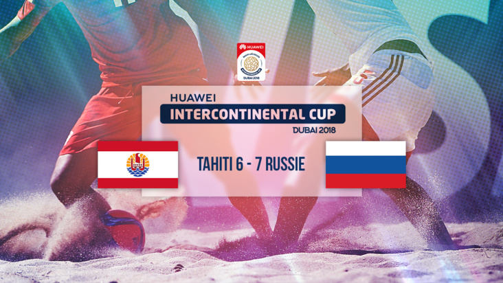 REPLAY : HUAWEI INTERNATIONAL CUP - TAHITI vs RUSSIE