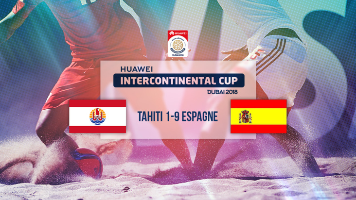 Replay : HUAWEI INTERCONTINENTAL CUP - TAHITI vs ESPAGNE