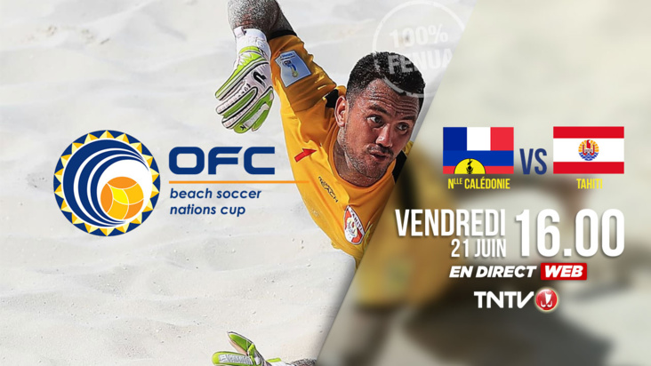 En direct : OFC Beach Soccer Nations Cup - Nlle CALEDONIE vs TAHITI