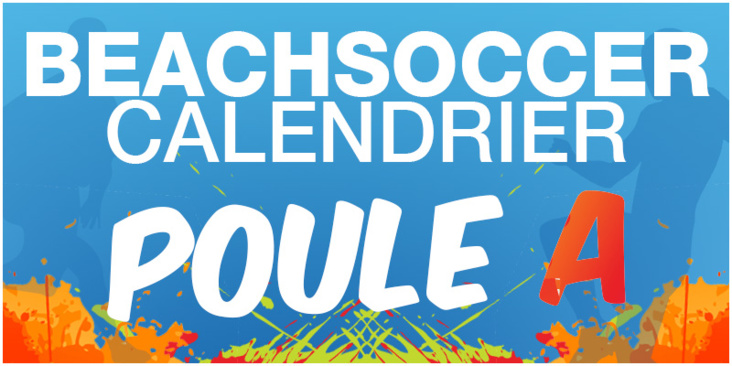 BEACHSOCCER - Calendrier Poule A