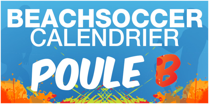 BEACHSOCCER - Calendrier Poule B